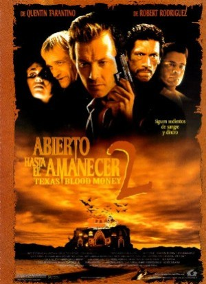 Cartel de Abierto hasta el amanecer 2: Texas Blood Money