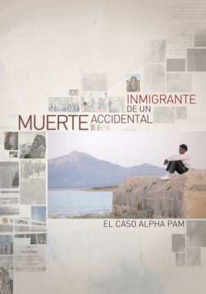 Cartel de Muerte accidental de un inmigrante. El caso Alpha Pam