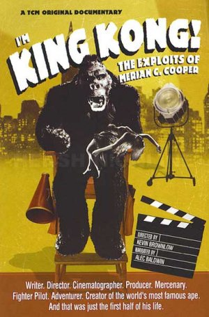 Cartel de I'm King Kong!: the exploits of Merian C. Cooper